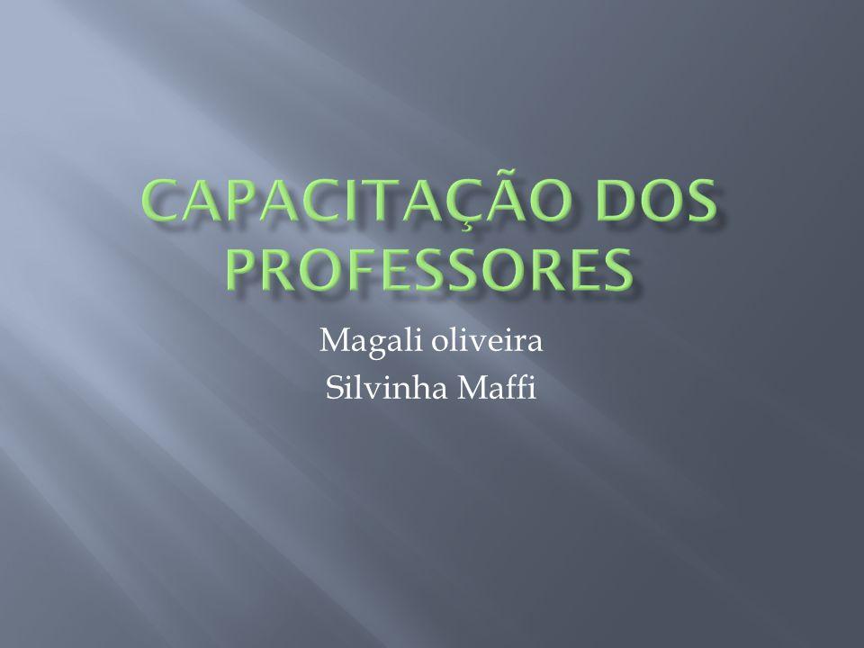 Magali oliveira Silvinha Maffi