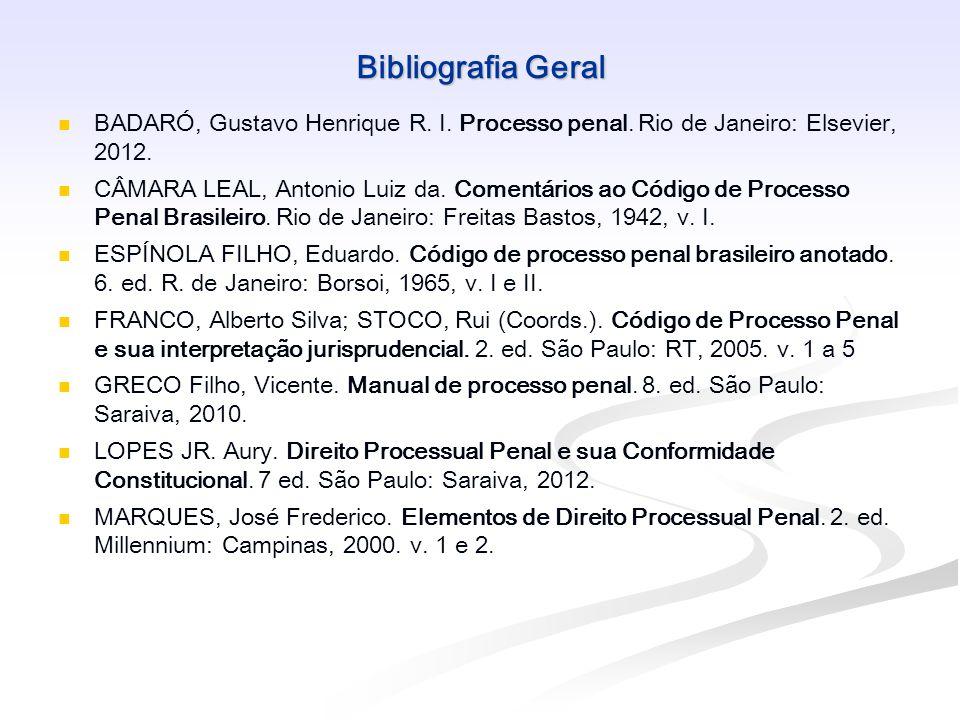 Bibliografia Geral NUCCI, Guilherme de Souza.Código de processo penal comentado.