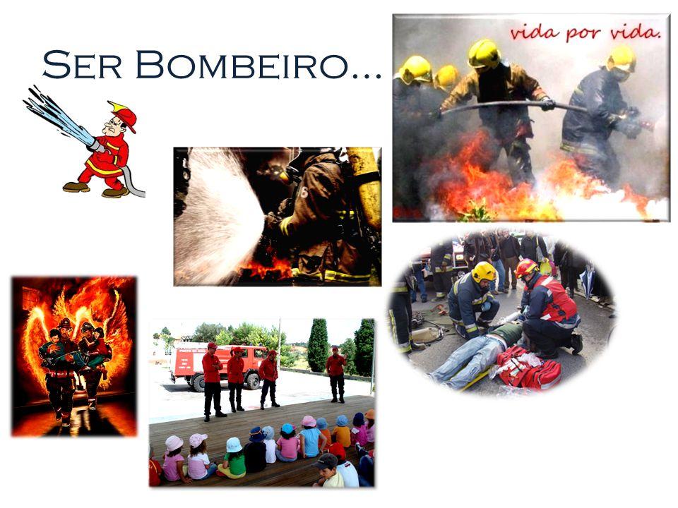 Ser Bombeiro…