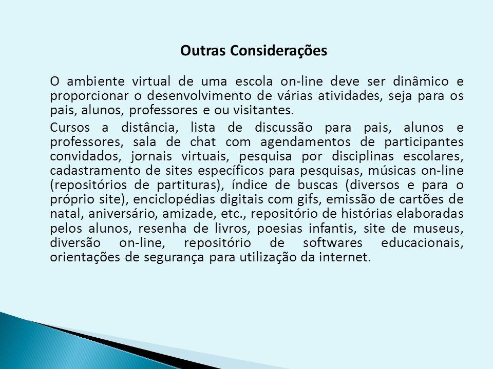 Criação de Escolas On-Line Onde tudo deverá ser digitalizado. A qual obtida a partir da criação de sites específicos e com isso toda comunidade escola