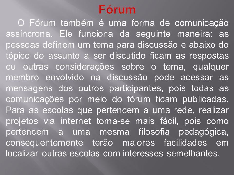 O Fórum também é uma forma de comunicação assíncrona.