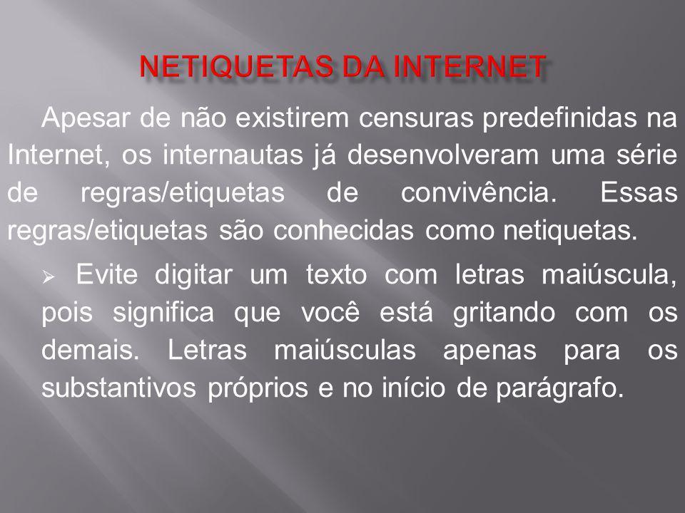 Apesar de não existirem censuras predefinidas na Internet, os internautas já desenvolveram uma série de regras/etiquetas de convivência. Essas regras/