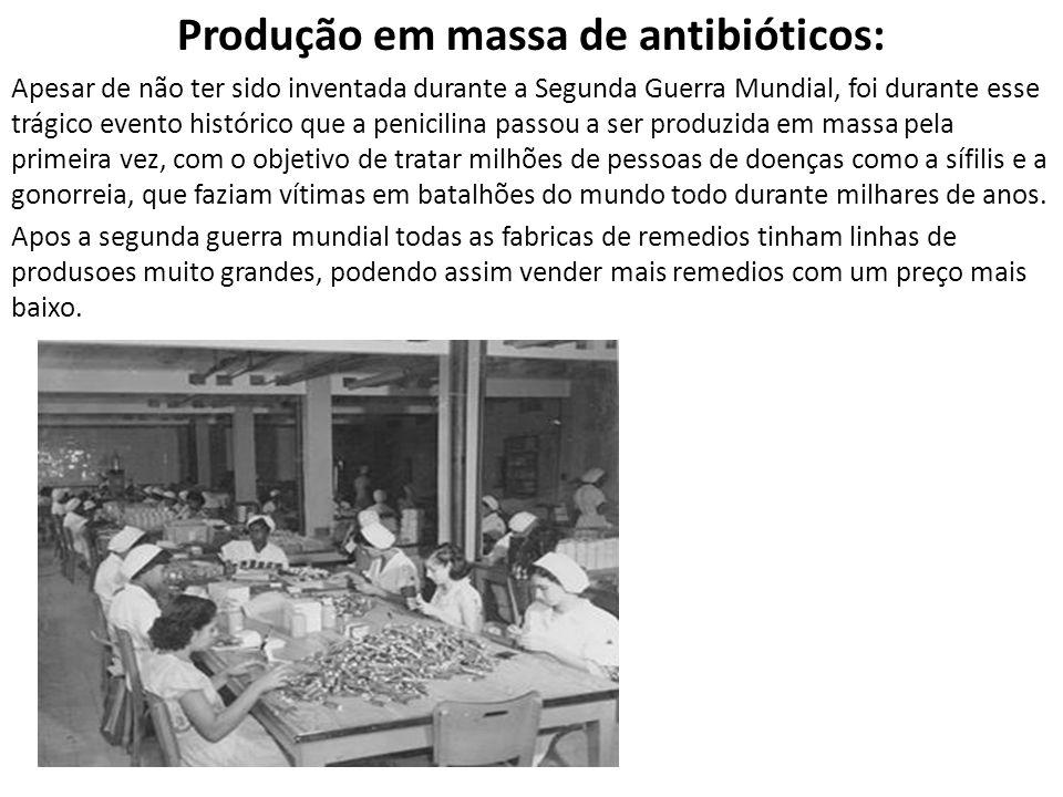 Produção em massa de antibióticos: Apesar de não ter sido inventada durante a Segunda Guerra Mundial, foi durante esse trágico evento histórico que a