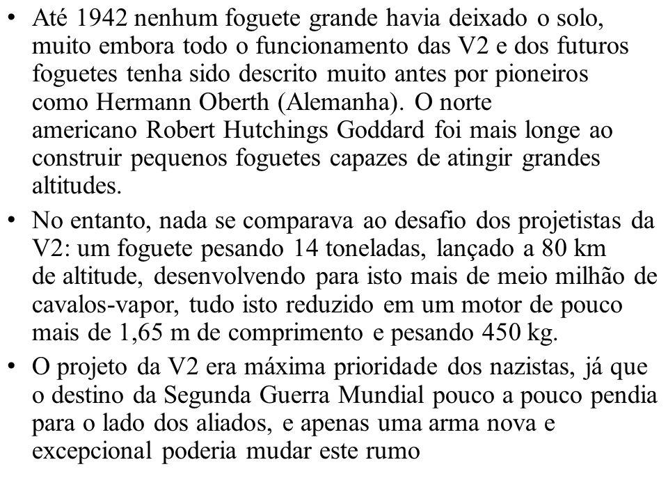 Até 1942 nenhum foguete grande havia deixado o solo, muito embora todo o funcionamento das V2 e dos futuros foguetes tenha sido descrito muito antes p