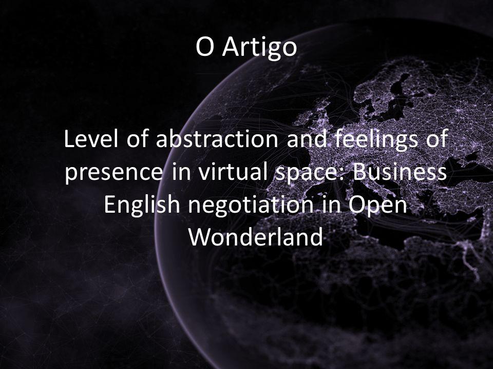 Artigo O artigo faz um estudo quantitativo da relação entre nível da abstração da realidade com a sensação de presença em um mundo virtual.