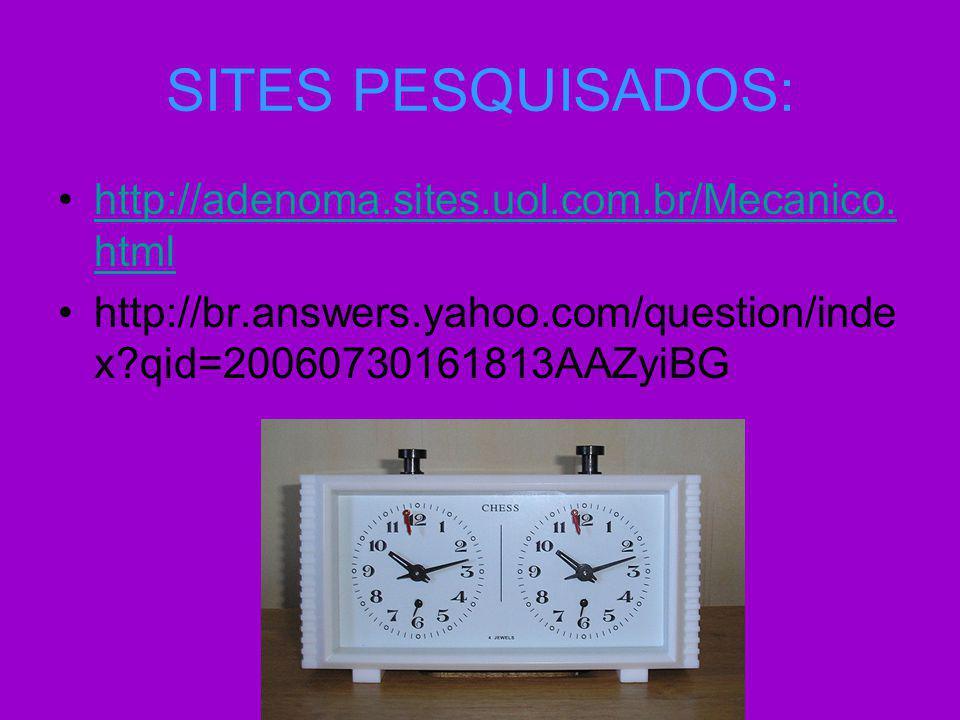 SITES PESQUISADOS: http://adenoma.sites.uol.com.br/Mecanico. htmlhttp://adenoma.sites.uol.com.br/Mecanico. html http://br.answers.yahoo.com/question/i