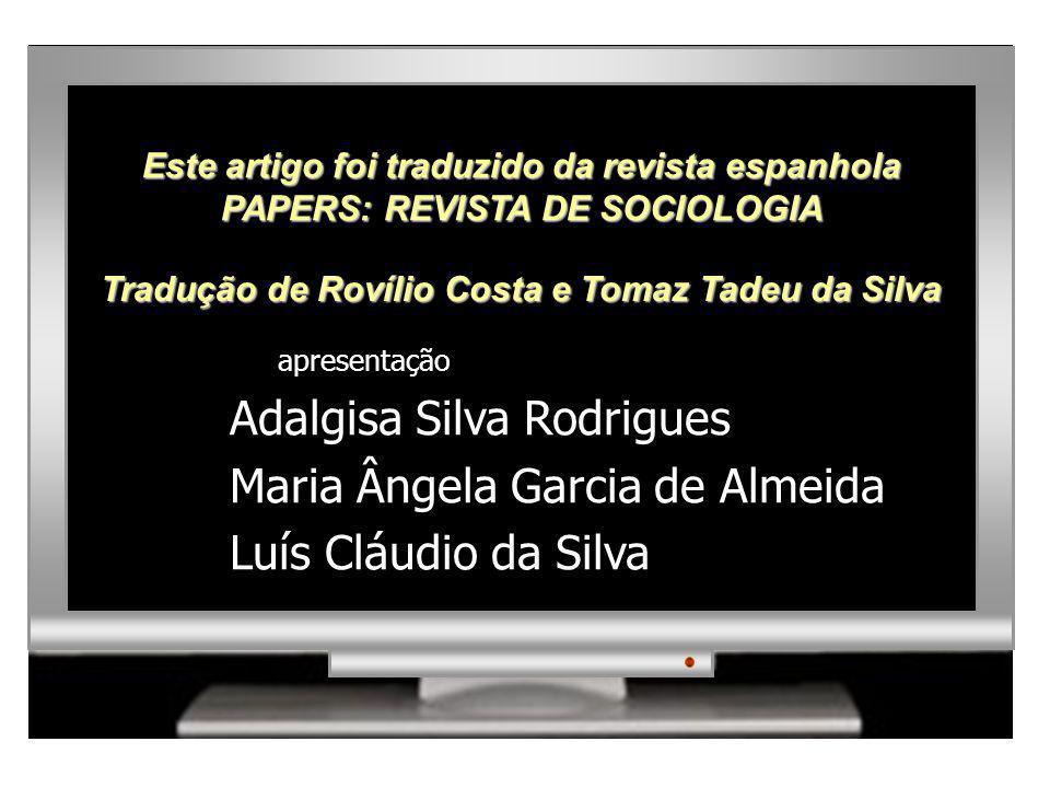 Adalgisa Silva Rodrigues Maria Ângela Garcia de Almeida Luís Cláudio da Silva Este artigo foi traduzido da revista espanhola PAPERS: REVISTA DE SOCIOL