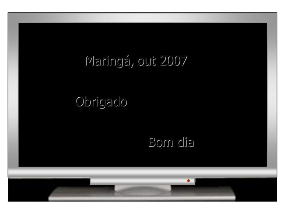 Obrigado Bom dia Maringá, out 2007