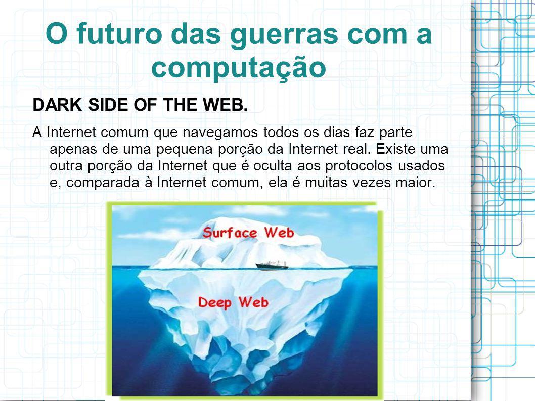 O futuro das guerras com a computação A deep web funciona sob um protocolo desenvolvido com o único objetivo de manter tudo nela anônimo, tornando muito difícil rastrear a origem das conexões, mesmo sem o uso de Proxy ou VPN.