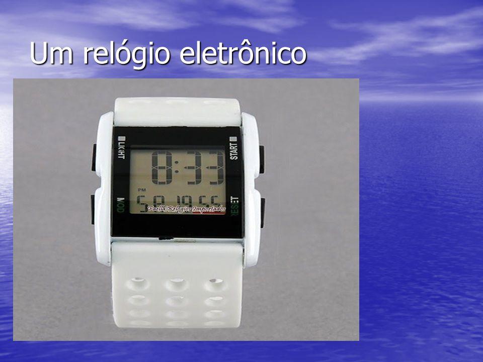 Um relógio eletrônico