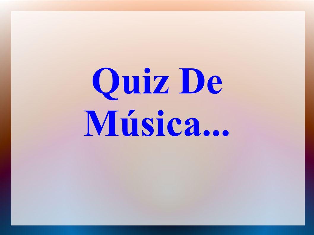 Quiz De Música...