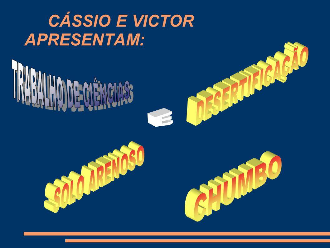 CÁSSIO E VICTOR APRESENTAM: