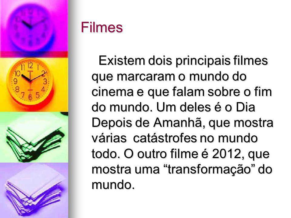 Filmes Existem dois principais filmes que marcaram o mundo do cinema e que falam sobre o fim do mundo.
