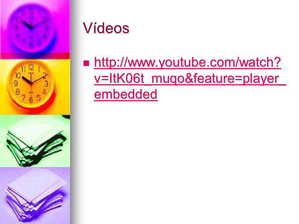 Vídeos http://www.youtube.com/watch.
