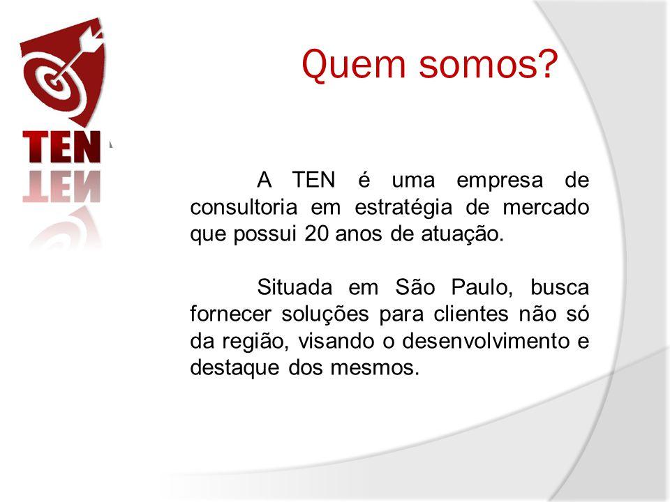 Quem somos? A A A TEN é uma empresa de consultoria em estratégia de mercado que possui 20 anos de atuação. Situada em São Paulo, busca fornecer soluçõ