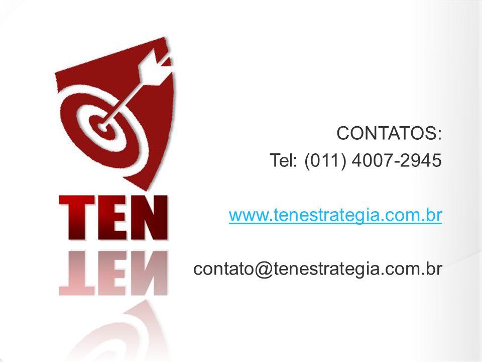 CONTATOS: Tel: (011) 4007-2945 www.tenestrategia.com.br contato@tenestrategia.com.br