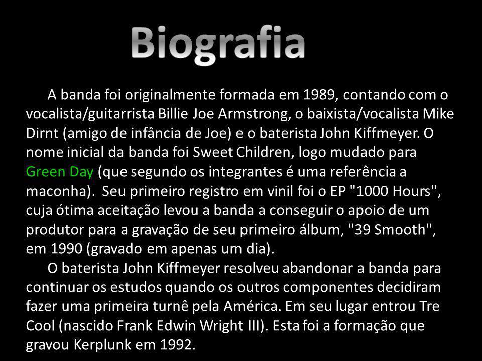 A banda foi originalmente formada em 1989, contando com o vocalista/guitarrista Billie Joe Armstrong, o baixista/vocalista Mike Dirnt (amigo de infânc