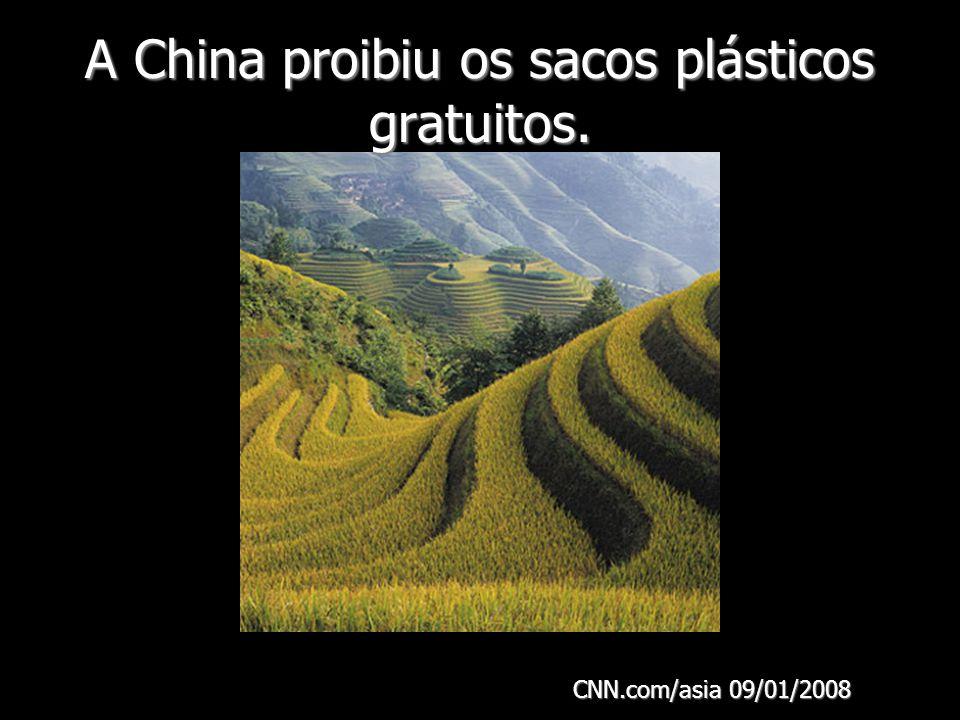 A China proibiu os sacos plásticos gratuitos. CNN.com/asia 09/01/2008