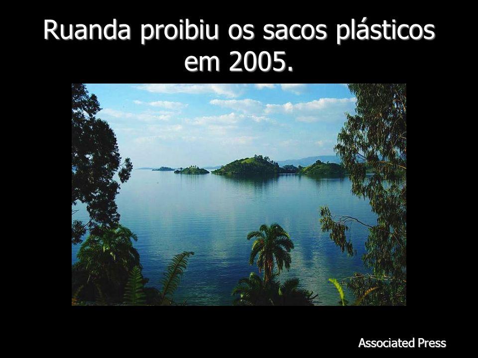 Ruanda proibiu os sacos plásticos em 2005. Associated Press