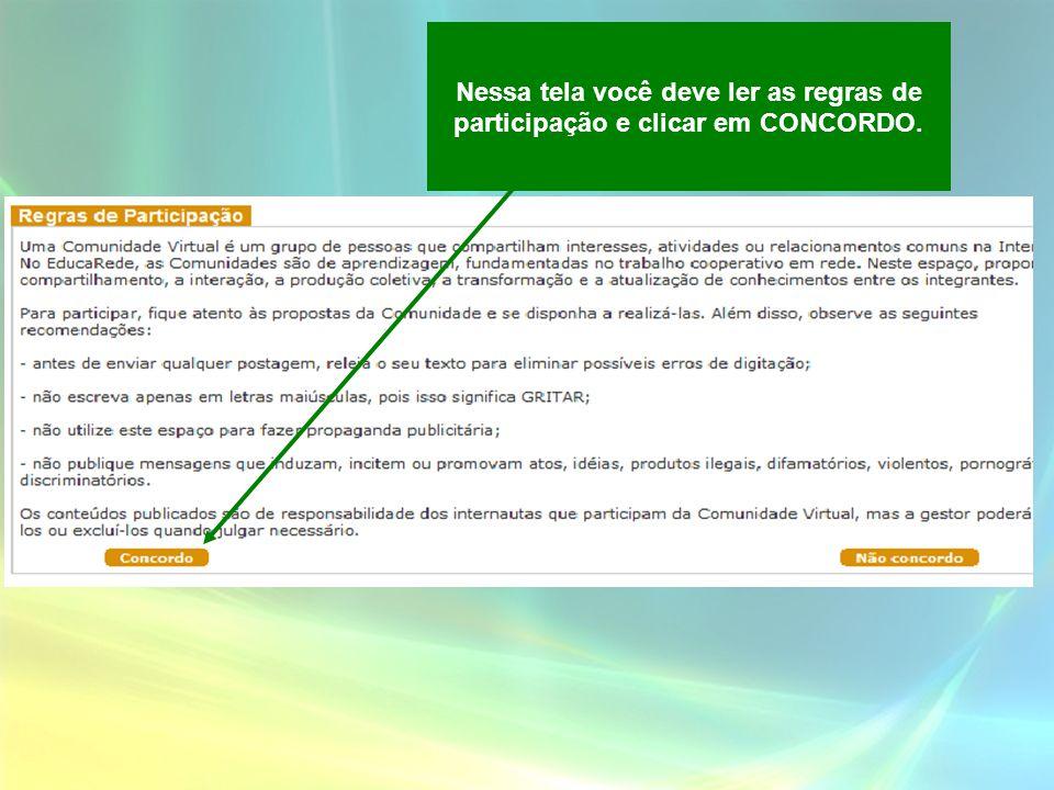 Nessa tela você deve ler as regras de participação e clicar em CONCORDO.