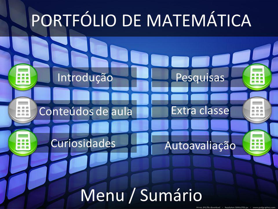 Introdução Neste portfólio solicitado pela professora Aline de Bona, irei demonstrar algumas das matérias abordadas na disciplina de matemática desse 1º trimestre.