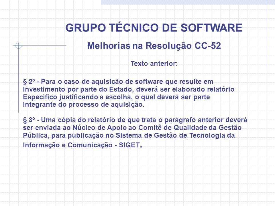 GRUPO TÉCNICO DE SOFTWARE Melhorias na Resolução CC-52 Texto anterior: § 2º - Para o caso de aquisição de software que resulte em Investimento por par