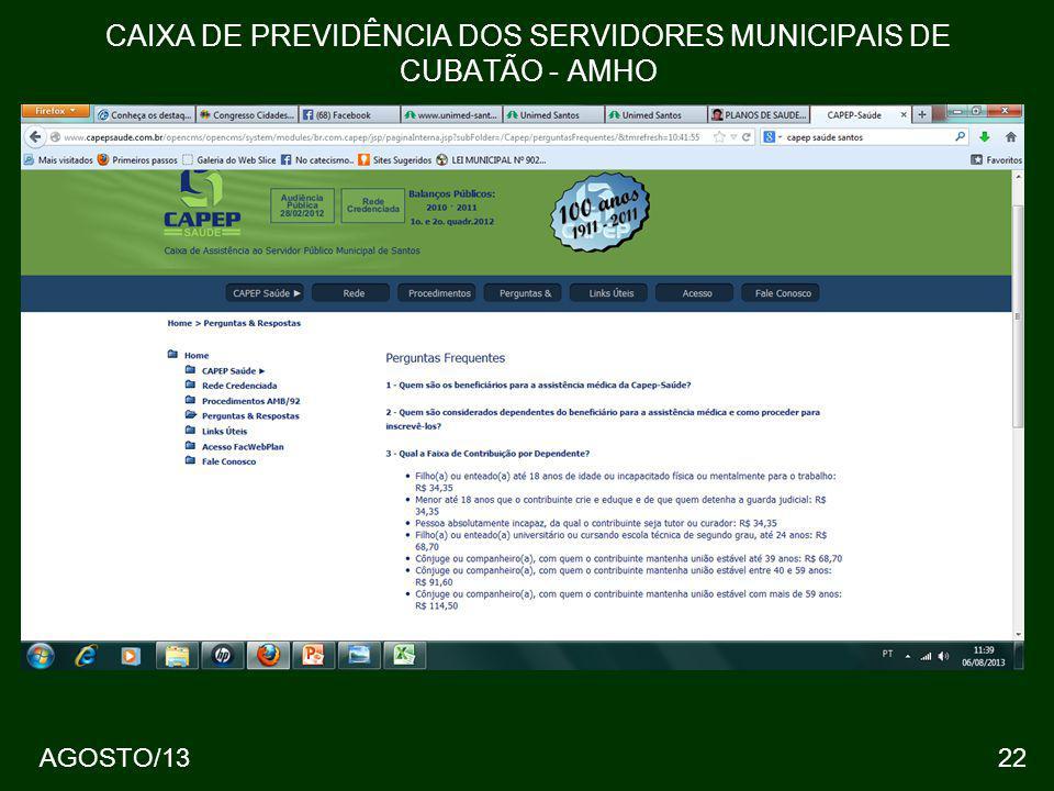 22AGOSTO/13 CAIXA DE PREVIDÊNCIA DOS SERVIDORES MUNICIPAIS DE CUBATÃO - AMHO