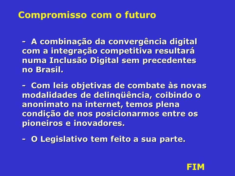 - A combinação da convergência digital com a integração competitiva resultará numa Inclusão Digital sem precedentes no Brasil.
