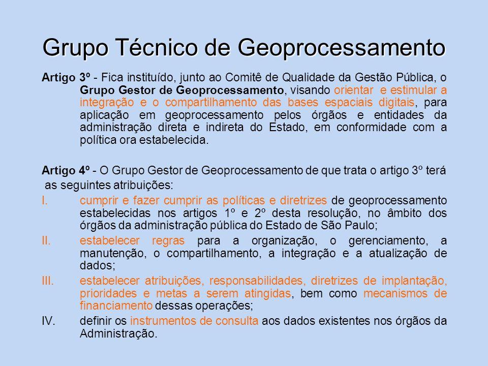 Grupo Técnico de Geoprocessamento Artigo 3º - Fica instituído, junto ao Comitê de Qualidade da Gestão Pública, o Grupo Gestor de Geoprocessamento, vis