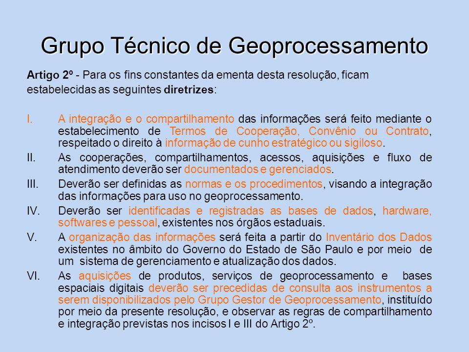 Grupo Técnico de Geoprocessamento Artigo 2º - Para os fins constantes da ementa desta resolução, ficam estabelecidas as seguintes diretrizes: I.A inte