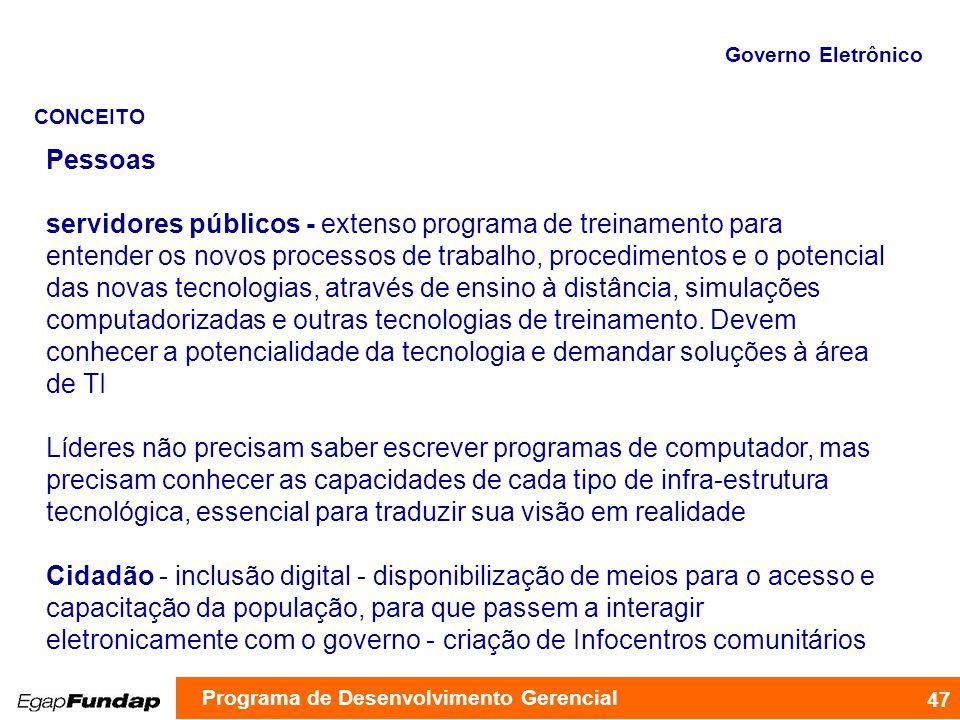 Pessoas servidores públicos - extenso programa de treinamento para entender os novos processos de trabalho, procedimentos e o potencial das novas tecn