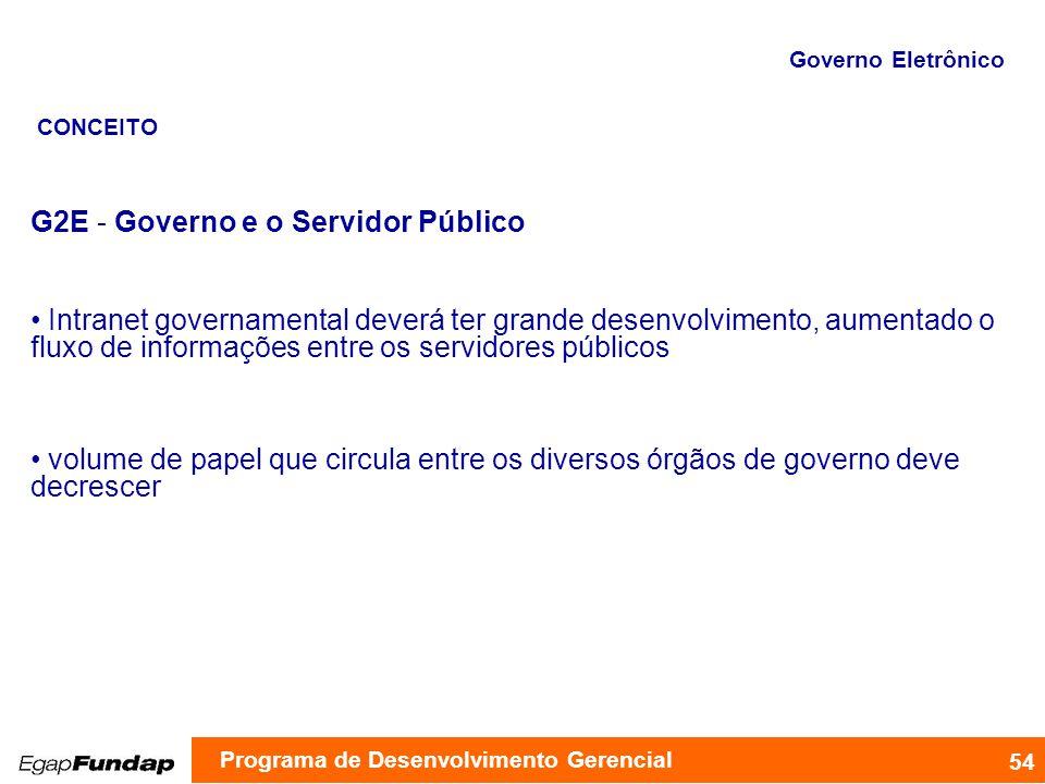 G2E - Governo e o Servidor Público Intranet governamental deverá ter grande desenvolvimento, aumentado o fluxo de informações entre os servidores públ