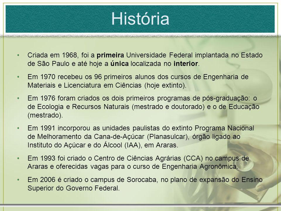 História Criada em 1968, foi a primeira Universidade Federal implantada no Estado de São Paulo e até hoje a única localizada no interior. Em 1970 rece