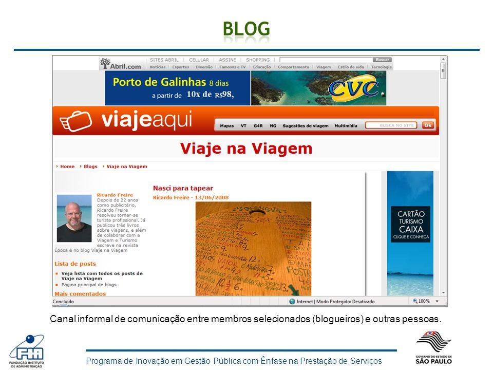 Canal informal de comunicação entre membros selecionados (blogueiros) e outras pessoas.