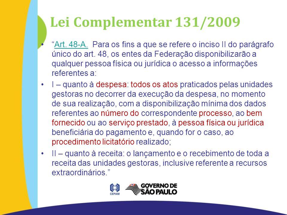 Lei Complementar 131/2009 Art. 48-A.