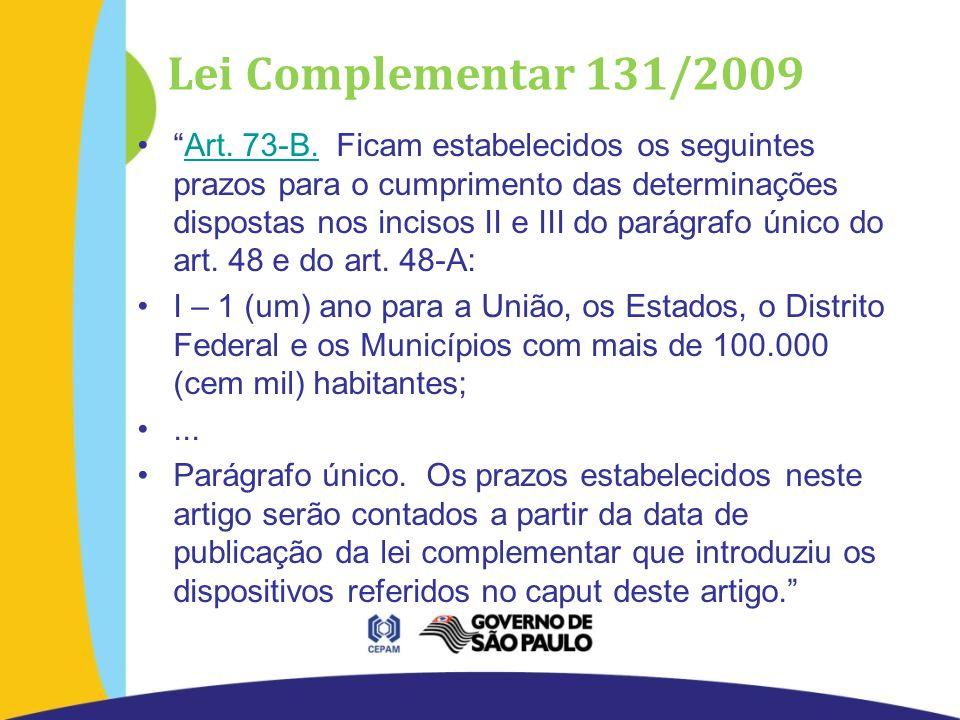 Lei Complementar 131/2009 Art. 73-B.