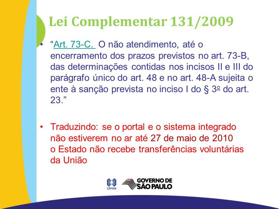 Lei Complementar 131/2009 Art. 73-C.