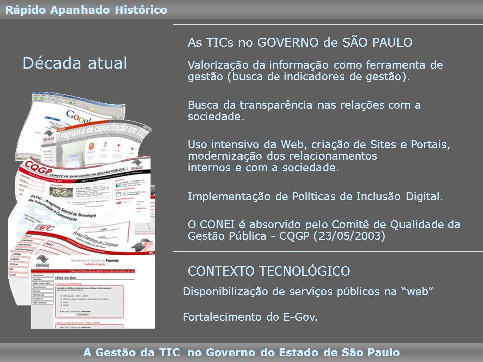 O Novo Sistema para Gestão da TIC A Gestão da TIC no Governo do Estado de São Paulo Principais Telas CCI – Cadastro de Capacidade Instalada