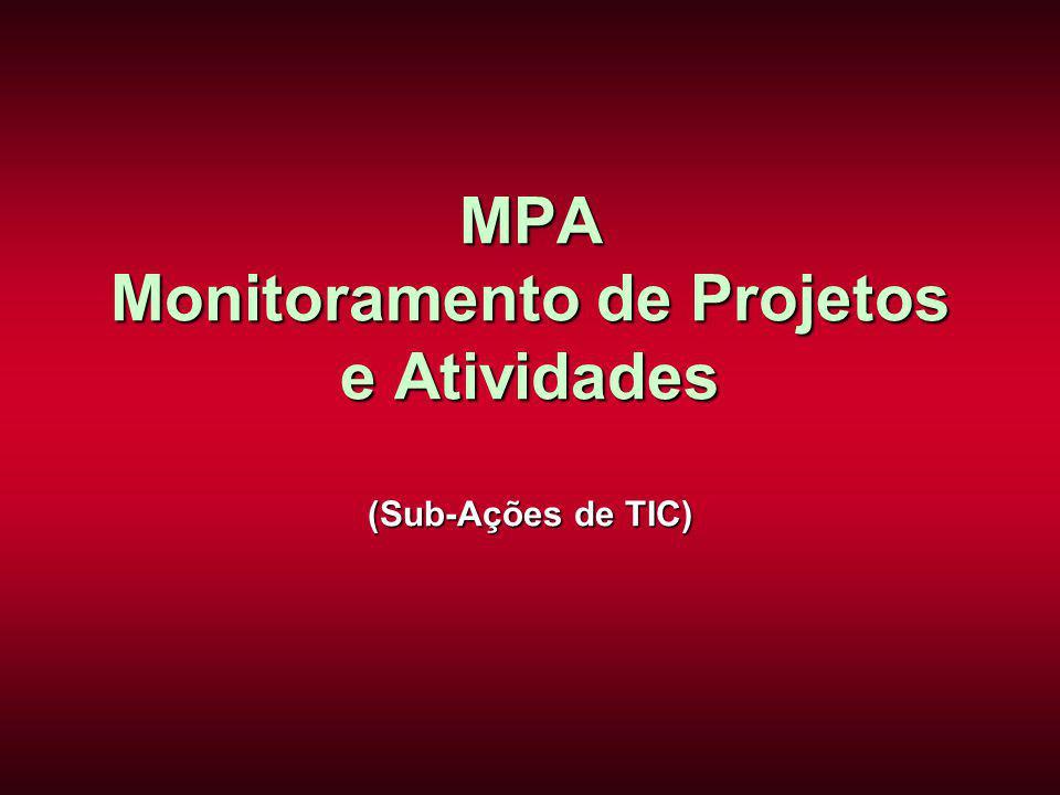 MPA Monitoramento de Projetos e Atividades (Sub-Ações de TIC)