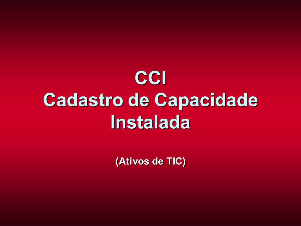 CCI Cadastro de Capacidade Instalada (Ativos de TIC)