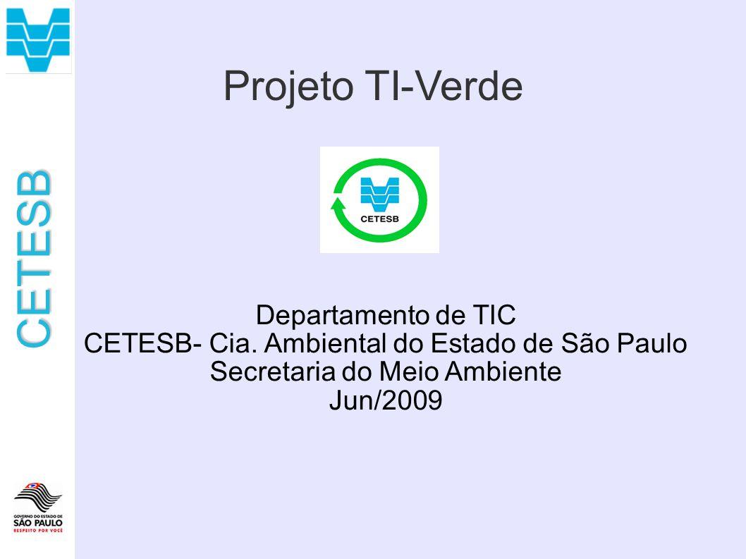 CETESB Projeto TI-Verde Departamento de TIC CETESB- Cia.