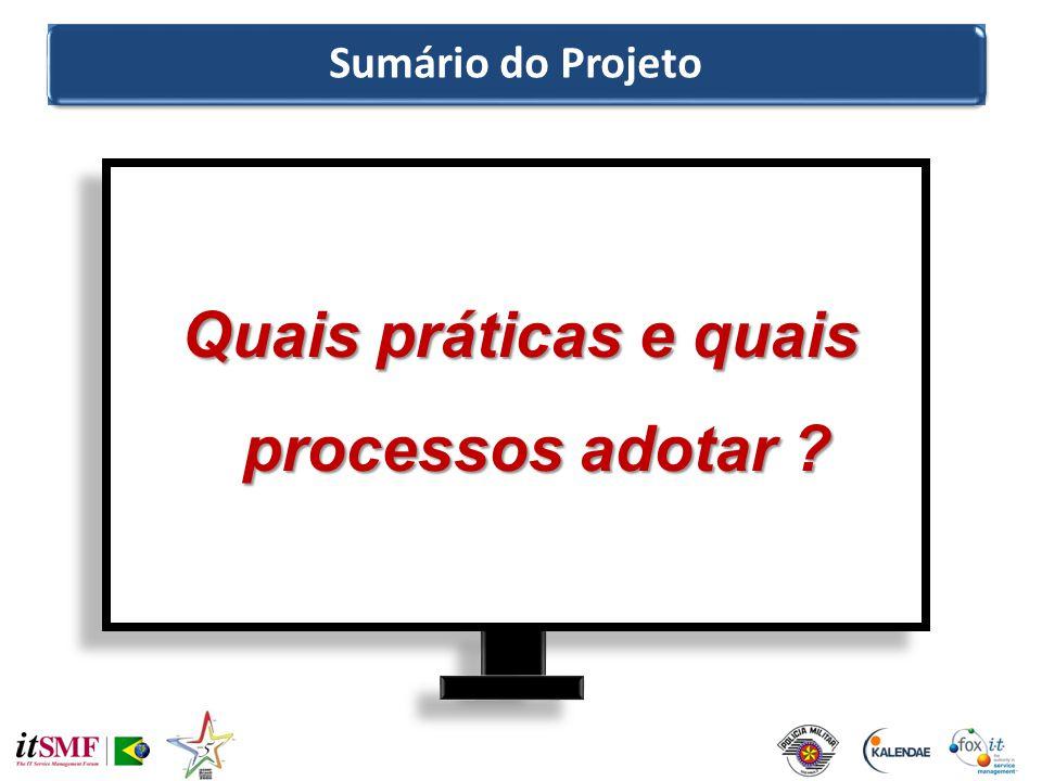 Quais práticas e quais processos adotar ? Sumário do Projeto