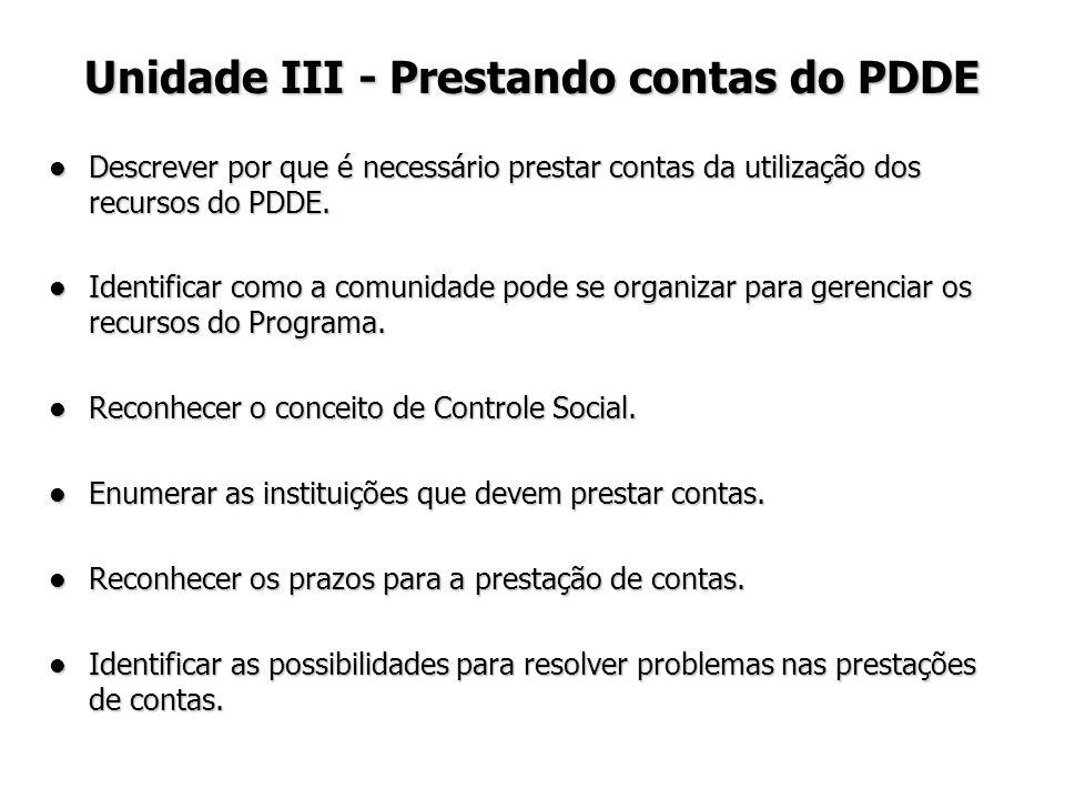 Descrever por que é necessário prestar contas da utilização dos recursos do PDDE. Descrever por que é necessário prestar contas da utilização dos recu