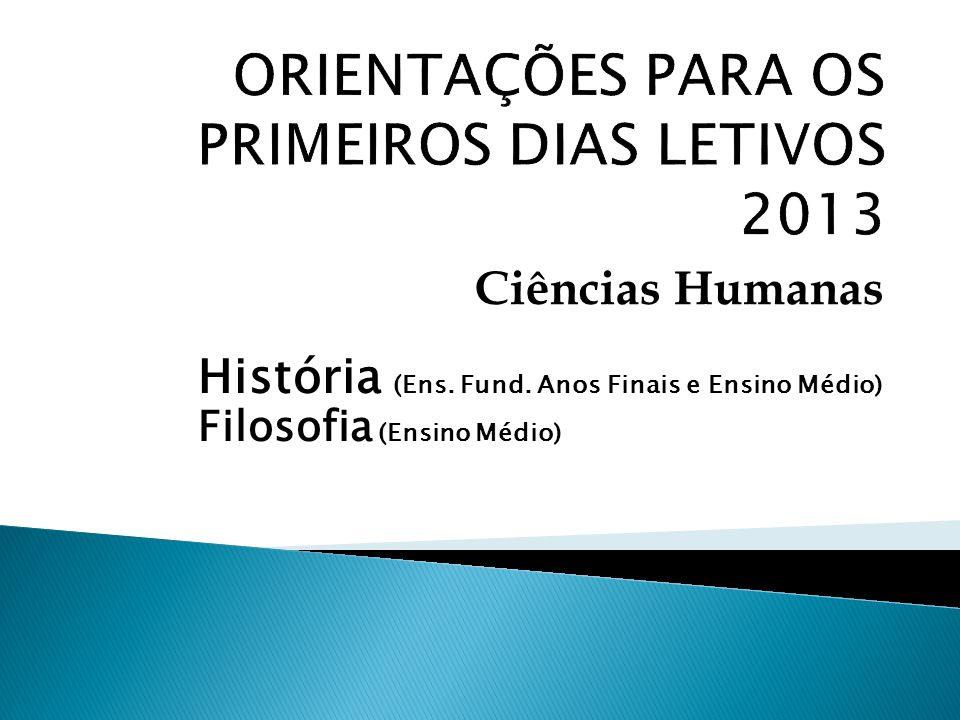 História (Ens. Fund. Anos Finais e Ensino Médio) Filosofia (Ensino Médio) Ciências Humanas