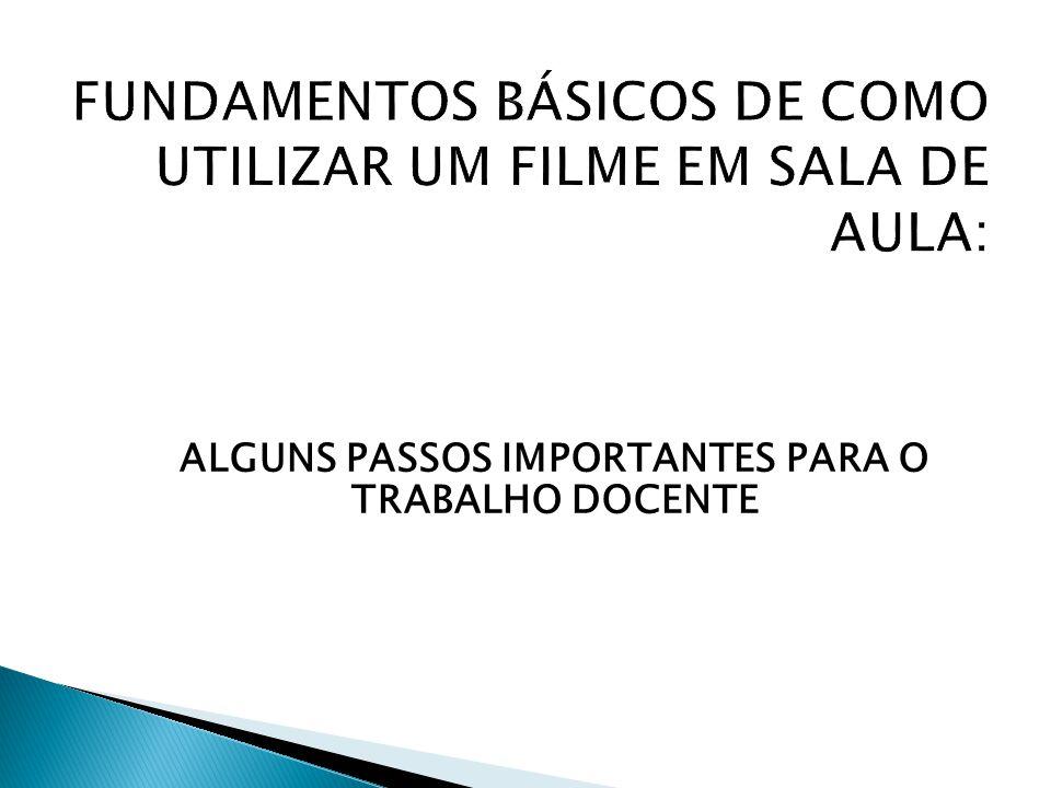 ALGUNS PASSOS IMPORTANTES PARA O TRABALHO DOCENTE