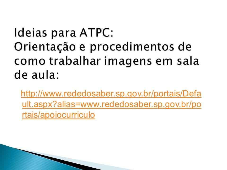 http://www.rededosaber.sp.gov.br/portais/Defa ult.aspx?alias=www.rededosaber.sp.gov.br/po rtais/apoiocurriculo