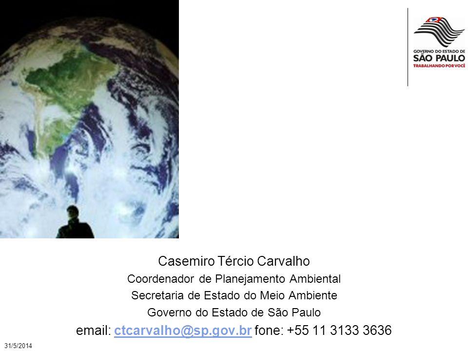 Casemiro Tércio Carvalho Coordenador de Planejamento Ambiental Secretaria de Estado do Meio Ambiente Governo do Estado de São Paulo email: ctcarvalho@