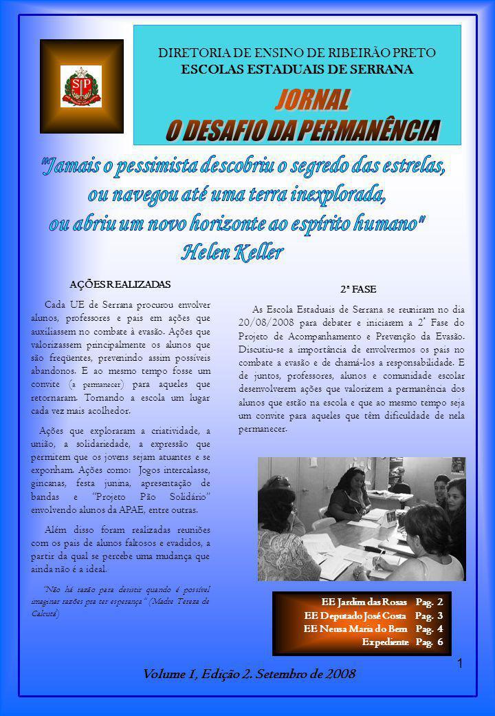 1 DIRETORIA DE ENSINO DE RIBEIRÃO PRETO ESCOLAS ESTADUAIS DE SERRANA Volume 1, Edição 2.