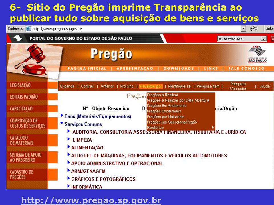 6- Sítio do Pregão imprime Transparência ao publicar tudo sobre aquisição de bens e serviços http://www.pregao.sp.gov.br