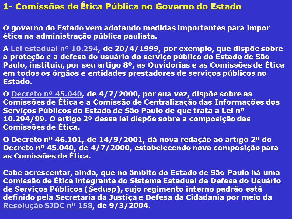 O governo do Estado vem adotando medidas importantes para impor ética na administração pública paulista.